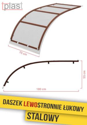 Daszek lewostronnie łukowy stalowy 180x70cm DLLS180X70K TECH